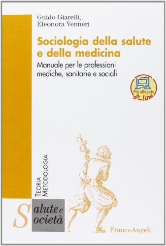 Sociologia della salute e della medicina. Manuale per le professioni mediche, sanitarie e sociali