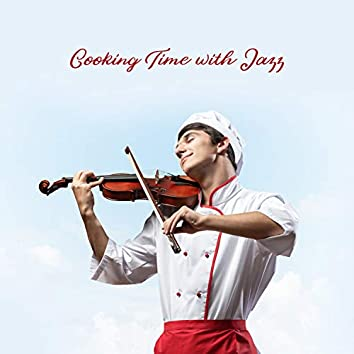 Cooking Time with Jazz: Best Selection of Instrumental Jazz
