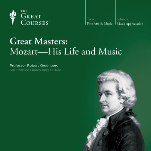 Great Masters: Mozart - His Life and Music                   De :                                                                                                                                 Robert Greenberg,                                                                                        The Great Courses                               Lu par :                                                                                                                                 Robert Greenberg                      Durée : 6 h et 10 min     Pas de notations     Global 0,0