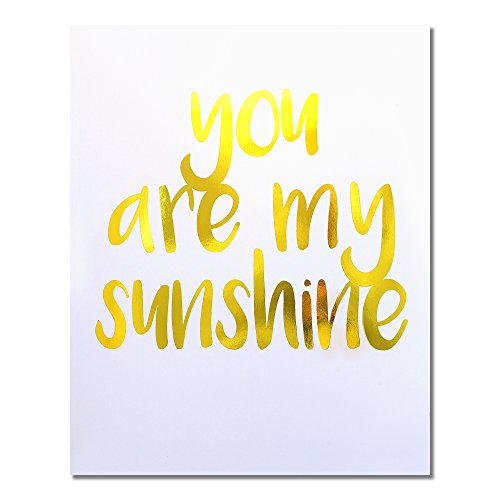 """You Are My Sunshine"" Gold Foil Art Print Small Poster - 300gsm Silk Paper Card Stock, Home Office Wall Art Decor, Inspirational Motivational Encouraging Quote 8"" x 10"""