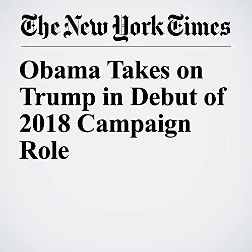 Obama Takes on Trump in Debut of 2018 Campaign Role copertina