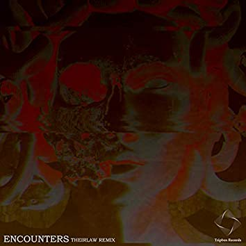 Encounters (Theirlaw Remix)