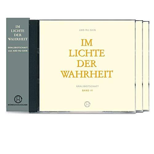 Im Lichte der Wahrheit: Gralsbotschaft, Hörbuch Band I, II, III