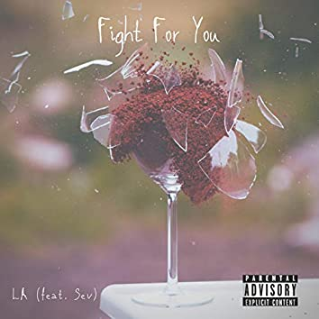 Fight for You (feat. SEV)