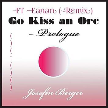 Go Kiss an Orc: Prologue (Remix) [feat. Eanan]