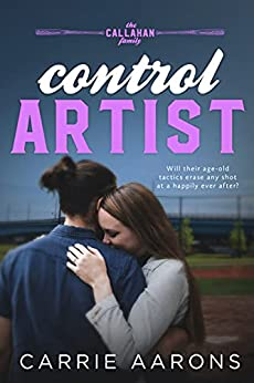 Control Artist (Callahan Family Book 4) by [Carrie Aarons]