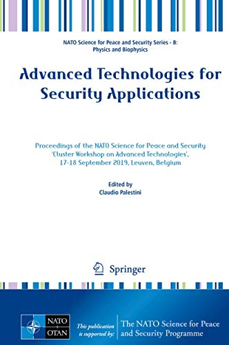 Advanced Technologies for Security Applications: Proceedings of the NATO Science for Peace and Security 'Cluster Workshop on Advanced Technologies', ... Security Series B: Physics and Biophysics)