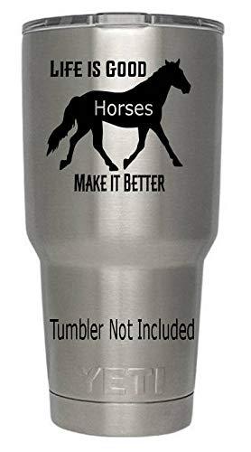 Het leven is goed paarden maken het beter Decal voor Yeti Cups, tumblers, mokken, Sticker Animal Rider Lover Vet Farm merrie Hengsten Schoen 3.8