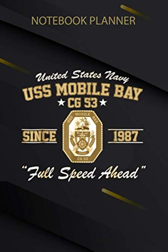 Notebook Planner USS Mobile Bay CG 53: Mom, Bill, 6x9 inch, Pretty, Diary, Over 100 Pages, Meeting, Work List