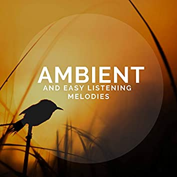 Ambient And Easy Listening Melodies