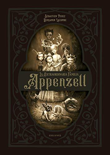 La extraordinaria familia Appenzell (Álbumes ilustrados)