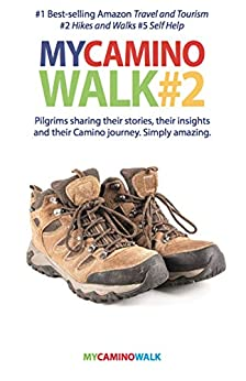 My Camino Walk 2: 18 pilgrims share their stories, their insights and their Camino journey by [Andrew Priestley]