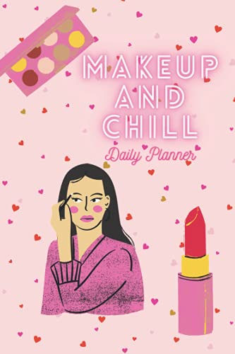 Makeup and Chill Daily Planner, Paperback, 200 pg. daily planner hearts/makeup 6x9 in.