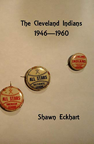 The Cleveland Indians: 1946-1960 (English Edition)