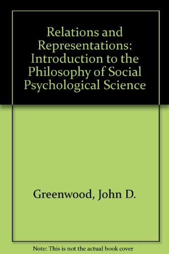 Relations and Representations: An Introduction to the Philosophy of Social Psychological Science