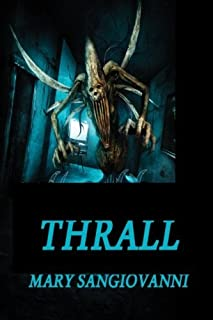 Thrall by Mary SanGiovanni (August 26,2013)