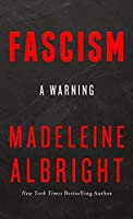 Fascism: A Warning