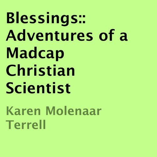 Blessings: Adventures of a Madcap Christian Scientist cover art