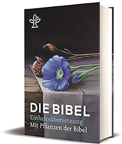 Die Bibel mit Bildern von biblischen Pflanzen: Gesamtausgabe Einheitsübersetzung