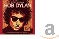 Rockin Roots of Bob Dylan