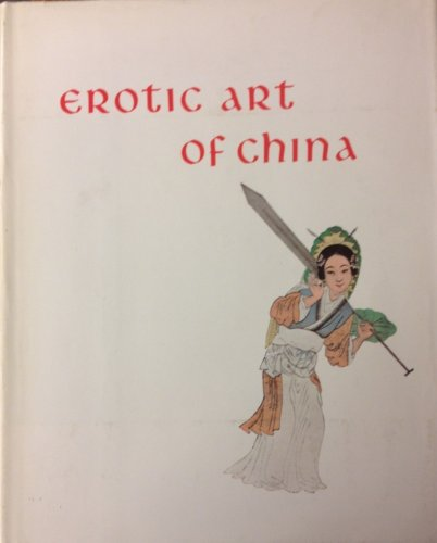 Erotic Art of China: A Unique Collection of C