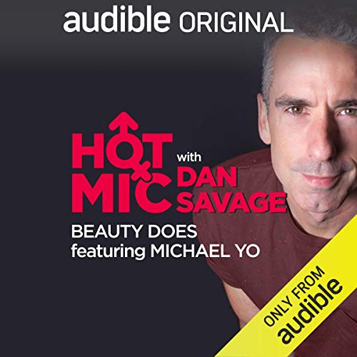 Ep. 16: Beauty Does, Featuring Michael Yo (Hot Mic with Dan Savage) copertina
