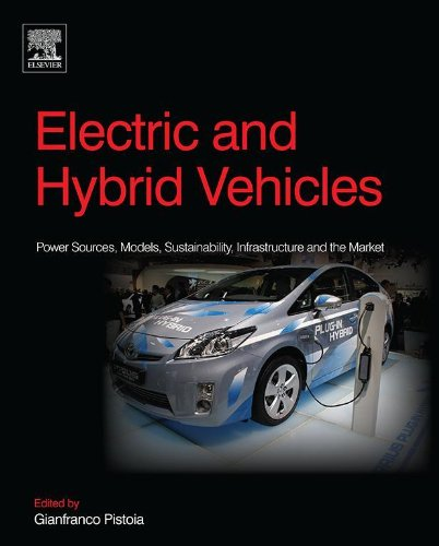 Electric and Hybrid Vehicles: Power Sources, Models, Sustainability, Infrastructure and the Market (English Edition)
