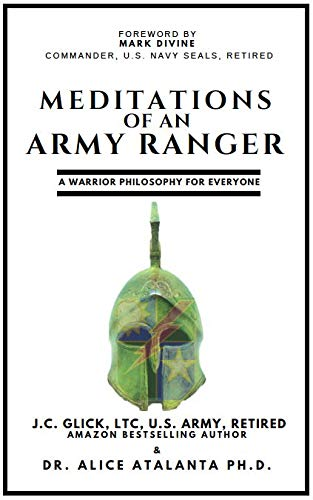 Meditations of an Army Ranger: A Warrior Philosophy for Everyone