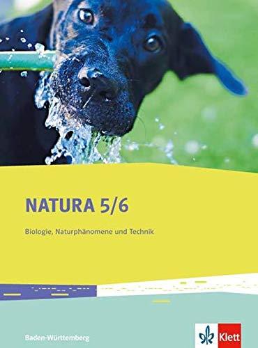 Natura Biologie, Naturphänomene und Technik 5/6. Ausgabe Baden-Württemberg: Schülerbuch Klassen 5/6 (Natura Biologie. Ausgabe für Baden-Württemberg Gymnasium ab 2016)