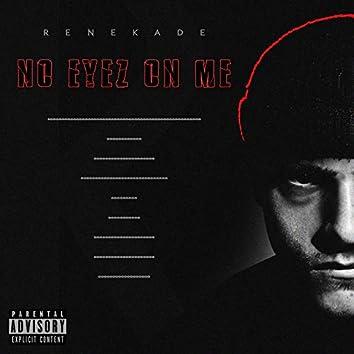 No Eyez On Me