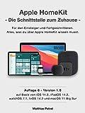 Apple HomeKit - die Schnittstelle zum Zuhause / Auflage 6 : Alles, was du über Apple HomeKit wissen...