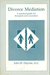 Divorce Mediation: A Practical Guide for Therapist and Counselors Hardcover
