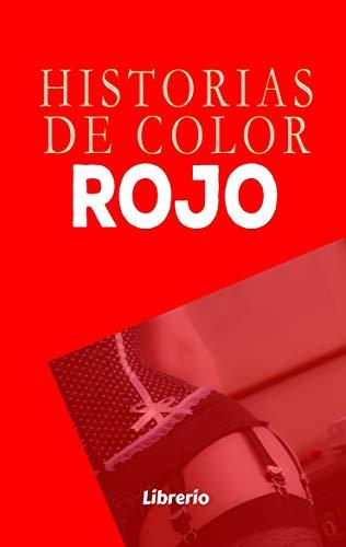 Historias de Color Rojo: Erótico