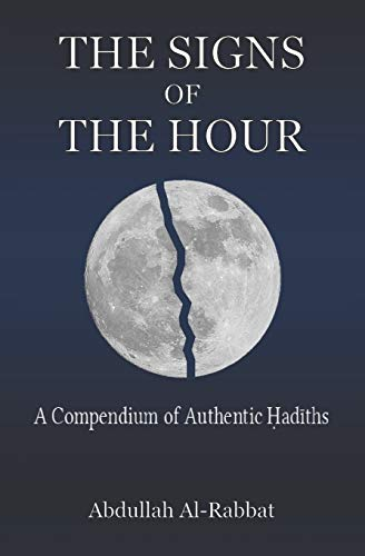 The Signs of the Hour: A Compendium of Authentic Hadiths
