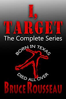 [Bruce Rousseau]のI, Target (The Complete Series) (English Edition)