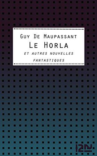 Le Horla et autres nouvelles fantastiques (Classiques t. 12349)