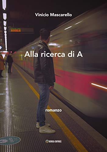 Alla ricerca di A (Italian Edition)