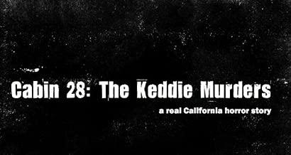 Cabin 28: The Keddie Murders