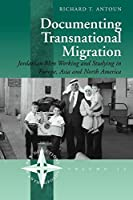 Documenting Transnational Migration: Jordanian Men Working and Studying in Europe, Asia and North America (New Directions in Anthropology, 25)