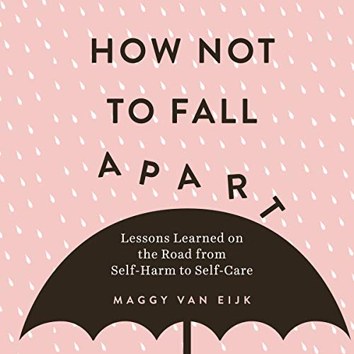 How Not to Fall Apart audiobook cover art