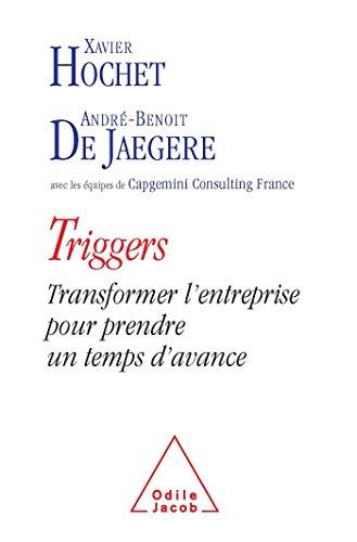 Triggers: Transformer l'entreprise pour prendre un temps d'avance