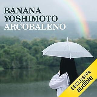 Arcobaleno                   Di:                                                                                                                                 Banana Yoshimoto                               Letto da:                                                                                                                                 Marianna Jensen                      Durata:  4 ore e 1 min     13 recensioni     Totali 4,2