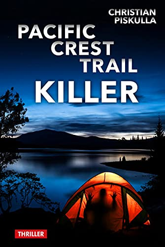 Buchseite und Rezensionen zu 'Pacific Crest Trail Killer' von Piskulla Christian