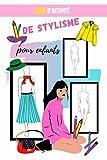 livre d'activité de stylisme pour enfants: carnet de croquis - livre de dessins avec modèles silhouettes de mannequins pour créer DES vêtements de ... et stylisme pour fille 6 7 8 9 10 11 12 ans
