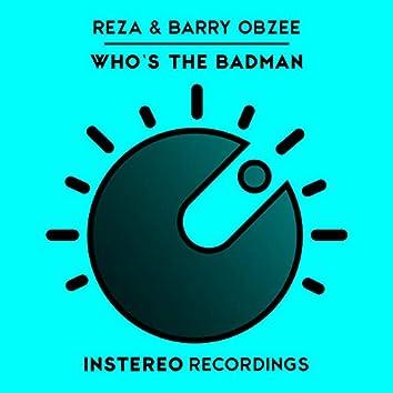 Who's The Badman