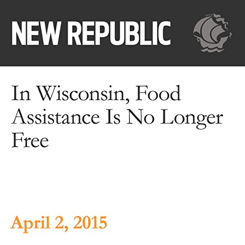 In Wisconsin, Food Assistance Is No Longer Free audiobook cover art