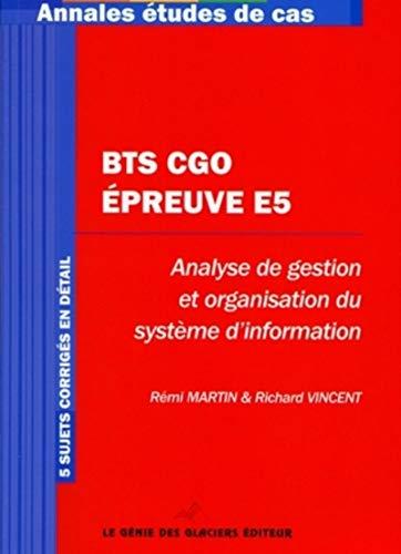 BTS CGO Epreuve E5 : Analyse de gestion et organisation du système d'information