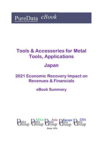 Tools & Accessories for Metal Tools, Applications Japan Summary: 2021 Economic Recovery...