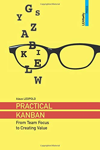 Practical Kanban: From Team Focus to Creating Value