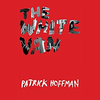 The White Van                   By:                                                                                                                                 Patrick Hoffman                               Narrated by:                                                                                                                                 Christina Delaine                      Length: 6 hrs and 45 mins     37 ratings     Overall 3.6